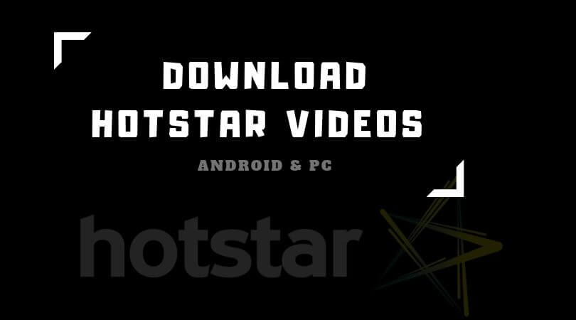 Download Hotstar Videos