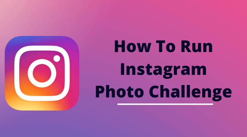 How To Run Instagram Photo Challenge