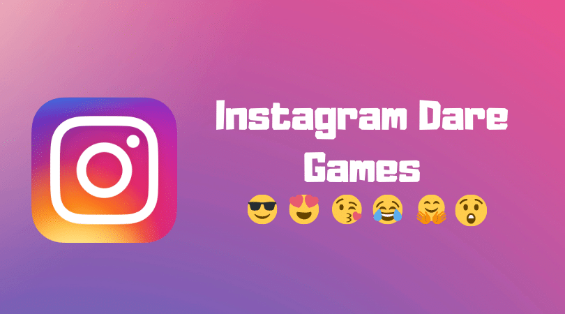 Instagram Dare Games