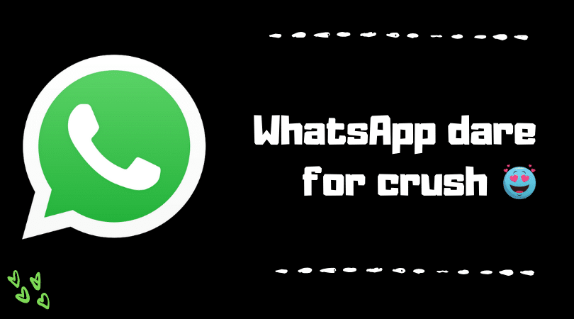 WhatsApp dare for crush